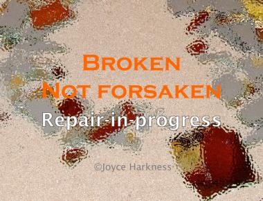 Broken Not Forsaken