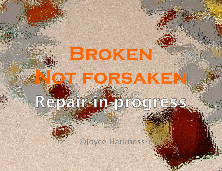 Broken Not Forsaken